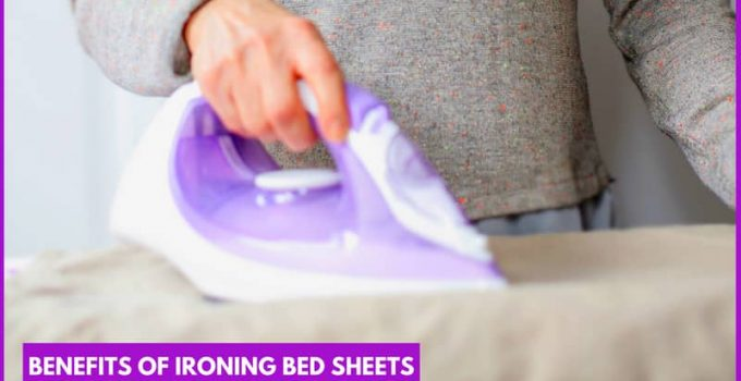 Benefits of Ironing Bed Sheets