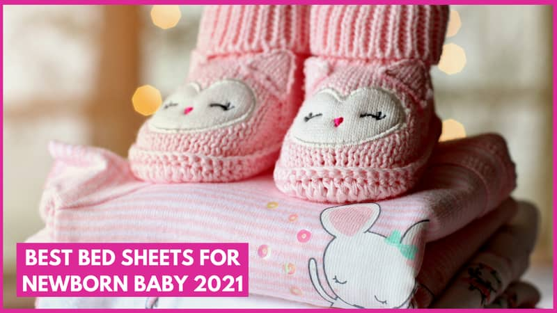 Best Bed Sheets for Newborn Baby 2021
