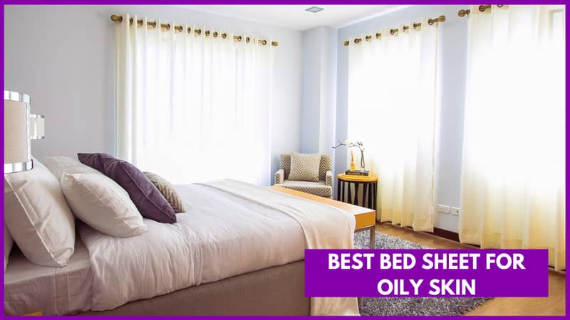 best bed sheet for oily skin