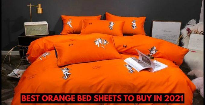 Best Orange Bed Sheets To Buy in 2021